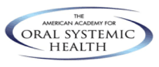 The American Academy of Oral Systemic Health